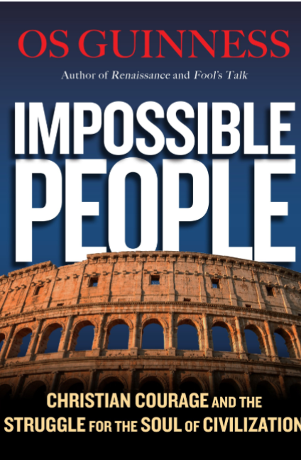 Impossible People: Christian Courage and the Struggle for the Soul of Civilization